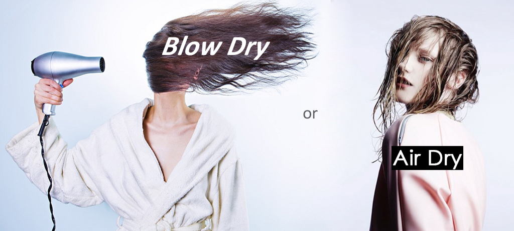 Blow Dry Vs Air Dry What S Better